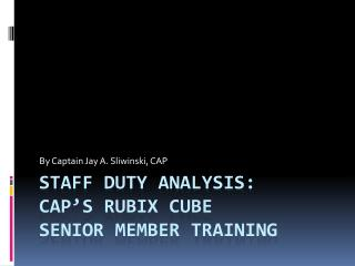 Staff duty analysis: Cap's rubix cube senior member training