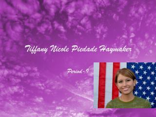 Tiffany Nicole  Piedade  Haymaker