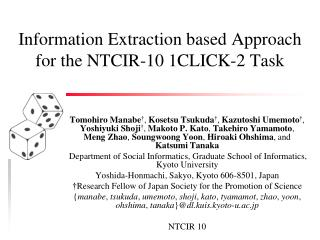 Information Extraction based  Approach for  the NTCIR-10 1CLICK-2 Task