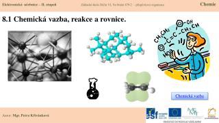 8 .1  C hemická vazba, reakce a rovnice.