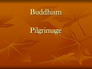 Buddhism Pilgrimage