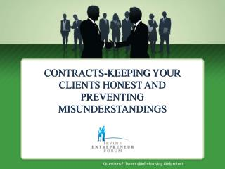 CONTRACTS-KEEPING  YOUR CLIENTS HONEST AND PREVENTING MISUNDERSTANDINGS