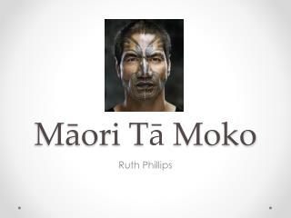 M ā ori  T ā Moko