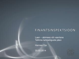 Laen – abimees või vaenlane Tallinna tarbijaõiguste päev Hannes Oja 20.03.2014