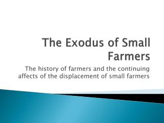 The Exodus of Small Farmers