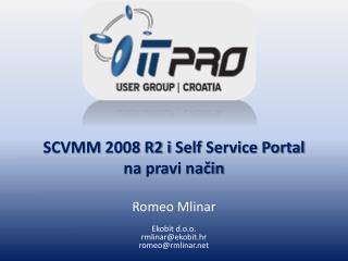 SCVMM  2008 R2 i  Self  Service Portal na  pravi način