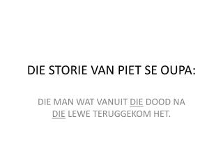 DIE STORIE VAN PIET SE OUPA: