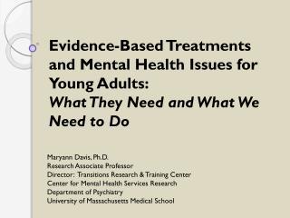 Maryann Davis, Ph.D. Research Associate  Professor