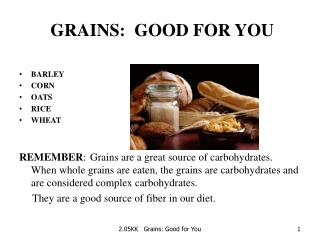 GRAINS:  GOOD FOR YOU