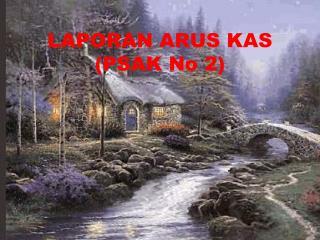 LAPORAN ARUS KAS (PSAK No 2)