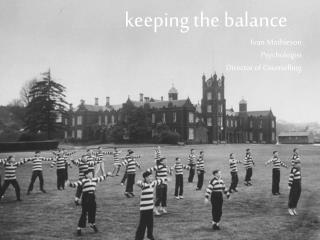 k eeping the balance