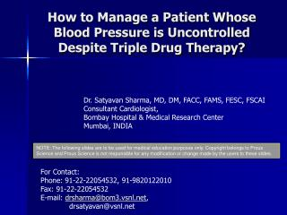 How to Manage a Patient Whose Blood Pressure is Uncontrolled Despite Triple Drug Therapy