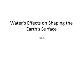 Water's Effects on Shaping the Earth's Surface