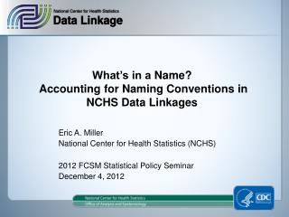 What's in a  Name? Accounting for Naming Conventions in NCHS Data Linkages