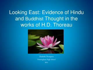 Looking East:  Evidence  of Hindu and  Buddhist  Thought in the works of H.D. Thoreau