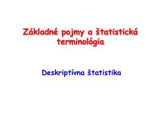Základné pojmy a štatistická terminológia