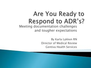 Are You Ready to Respond to ADR's?