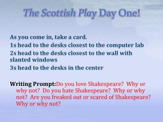 The Scottish Play  Day One!