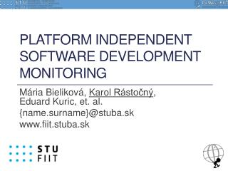 Platform Independent software development monitoring