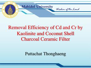 Removal Efficiency of  Cd  and Cr by Kaolinite and Coconut Shell Charcoal Ceramic Filter