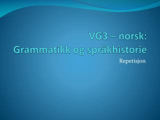 VG3 – norsk: Grammatikk og språkhistorie