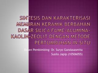 Dosen Pembimbing: Dr. Suryo Gandasasmita Susilo Japip (10506055)