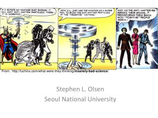 Stephen L. Olsen Seoul National University