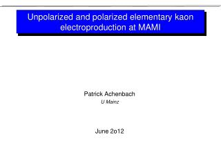 Unpolarized  and polarized elementary  kaon electroproduction  at MAMI