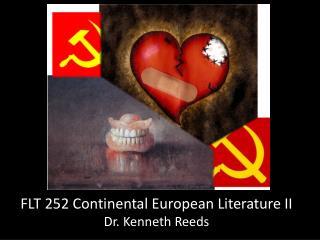 FLT 252 Continental European Literature II Dr. Kenneth Reeds