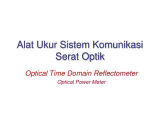 Alat Ukur Sistem Komunikasi Serat Optik