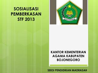 SOSIALISASI PEMBERKASAN  STF 2013