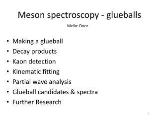 Meson spectroscopy - glueballs