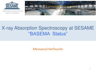 "X-ray Absorption Spectroscopy at SESAME ""BASEMA  Status"""