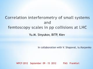 C or relation interferometry of small systems and f emtoscopy scales  in  pp collisions at  LHC