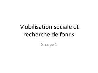 Mobilisation sociale et recherche de fonds