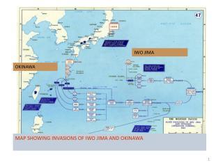 MAP SHOWING INVASIONS OF IWO JIMA AND OKINAWA