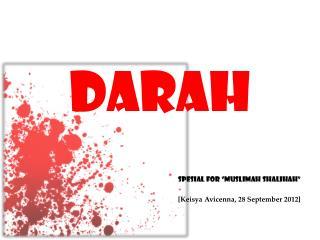 "DARAH Spesial  for ""MUSLIMAH SHALIHAH"" [ Keisya  Avicenna, 28 September 2012]"
