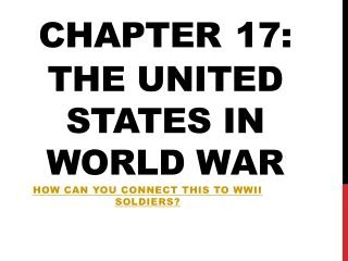 Chapter 17: the united states in world war