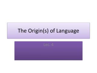 The Origin(s) of Language