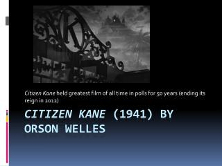 Citizen Kane  (1941) by Orson Welles
