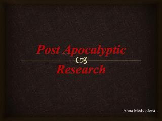 Post Apocalyptic Research