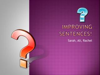 Improving sentences!