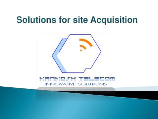 Solutions for site Acquisition