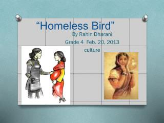 """Homeless Bird"""