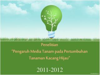 """Penelitian """" Pengaruh  Media  Tanam pada Pertumbuhan Tanaman Kacang Hijau """""""