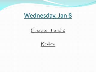 Wednes day , Jan  8