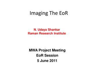 Imaging  T he EoR