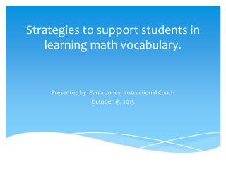 Strategies to support students in learning math vocabulary.