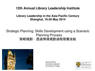 12th  Annual Library Leadership Institute Library Leadership in the Asia Pacific Century