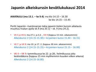 Japanin alkeiskurssin kev�tlukukausi 2014